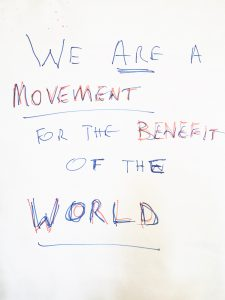 We are a movement for the benefit of the world.